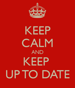 Keep Calm and Keep Up To Date