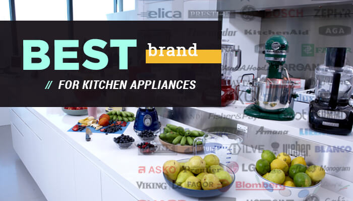 Best Brand For Kitchen Appliances And You! - Appliances For Life