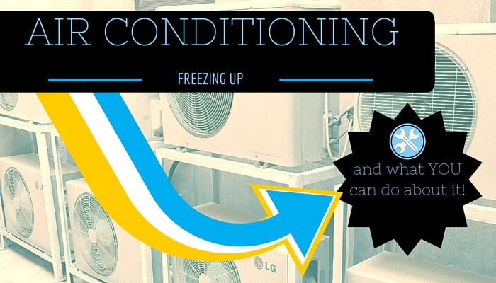 Air Conditioner Freezing Up And What You Can Do About It