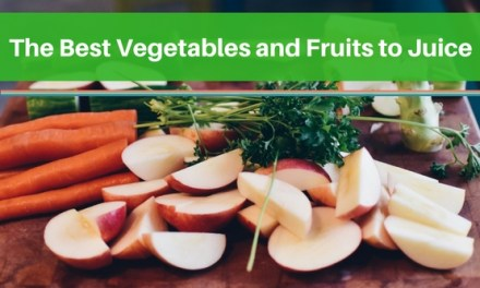 The Best Vegetables and Fruits to Juice – Recipes and Health Benefits