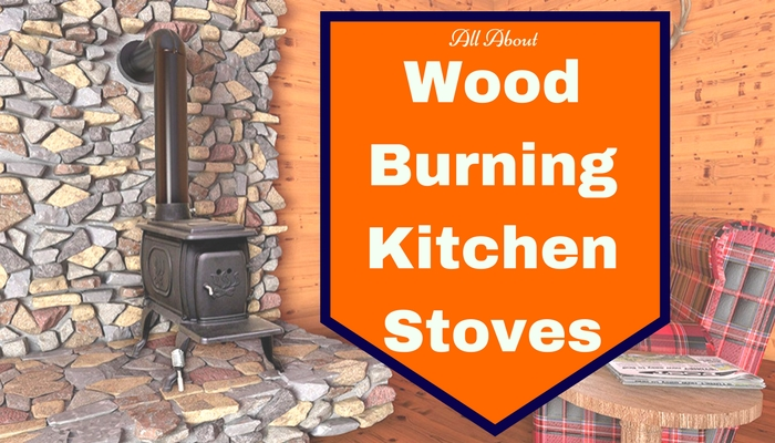 All About Old Wood Burning Kitchen Stoves