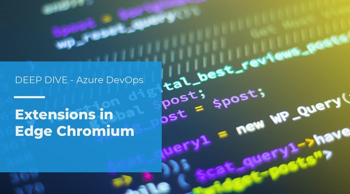 DEEP DIVE – Test & Feedback – Aktivieren einer Azure Dev Ops Extension unter Microsoft Edge Chromium