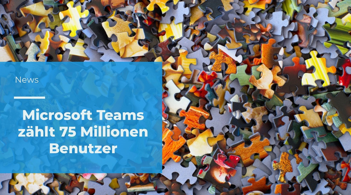 75 Millionen aktive Benutzer pro Tag – Microsoft Teams wächst