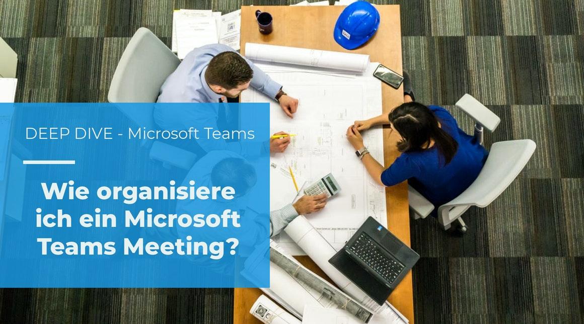 Tipps & Tricks – Wie organisiere ich ein Meeting in Microsoft Teams?
