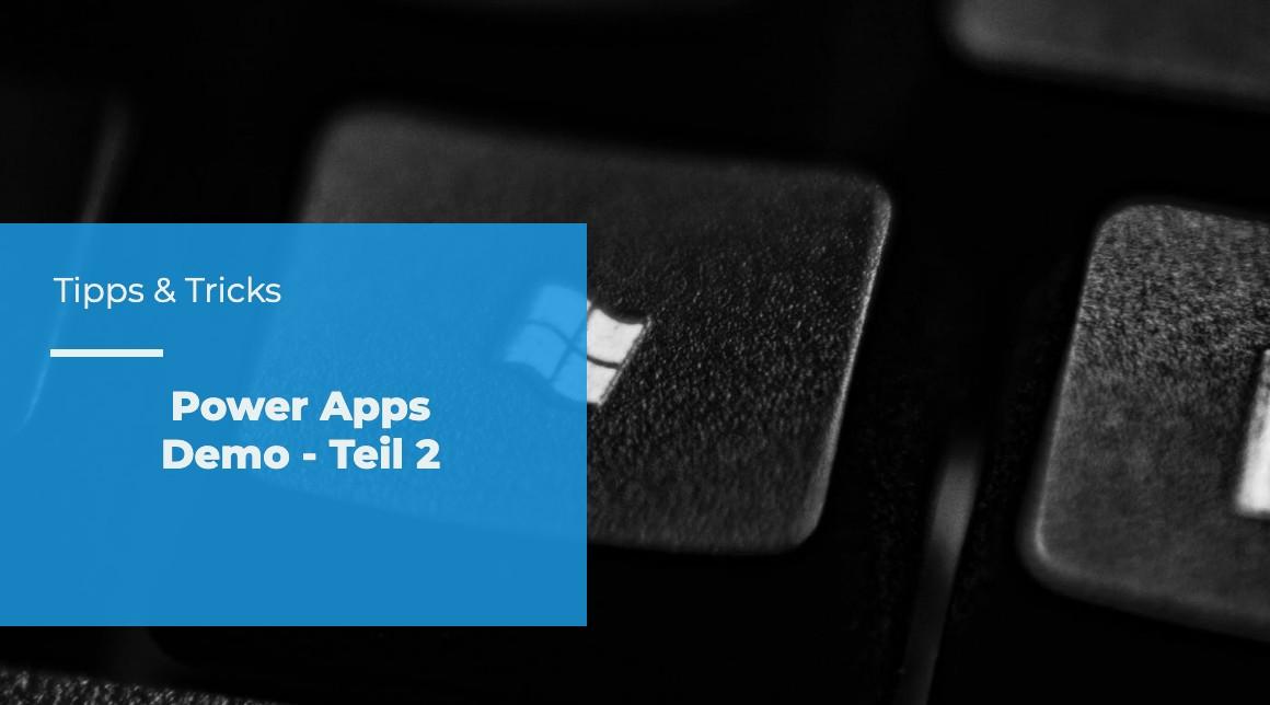 apptech - tipps & tricks - Power Apps Demo Teil 2
