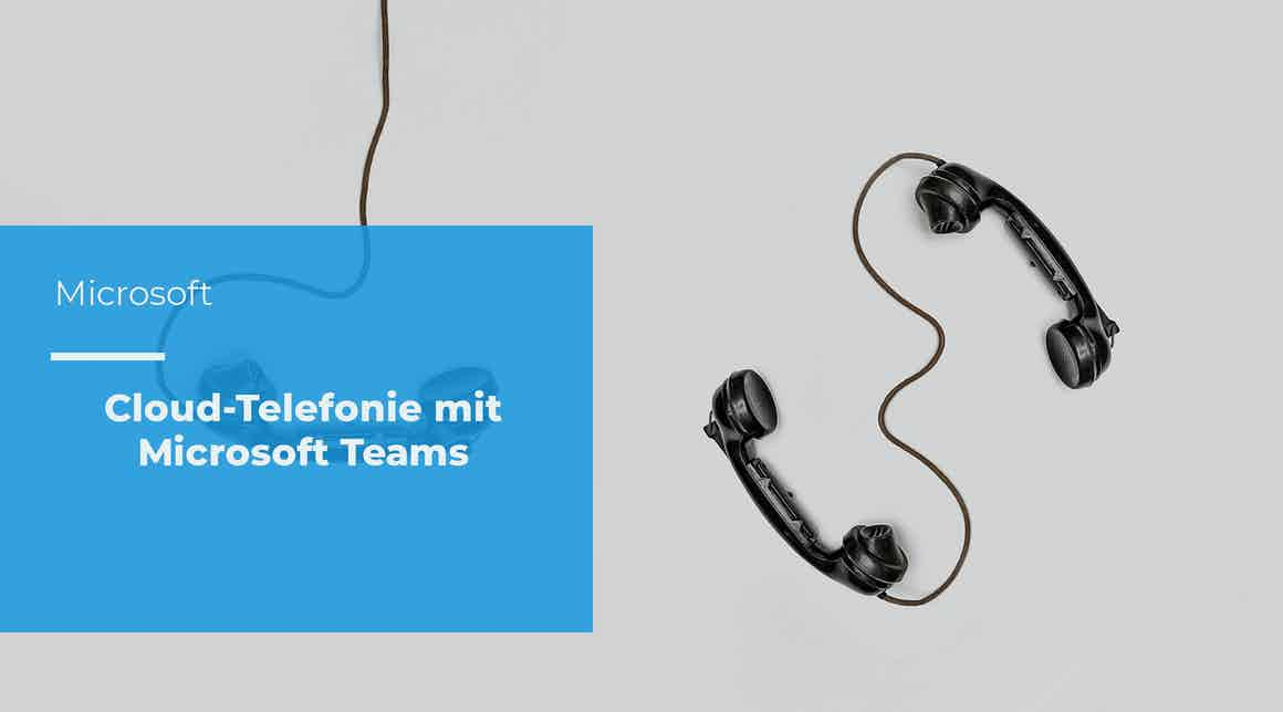 Cloud-Telefonie mit Microsoft Teams