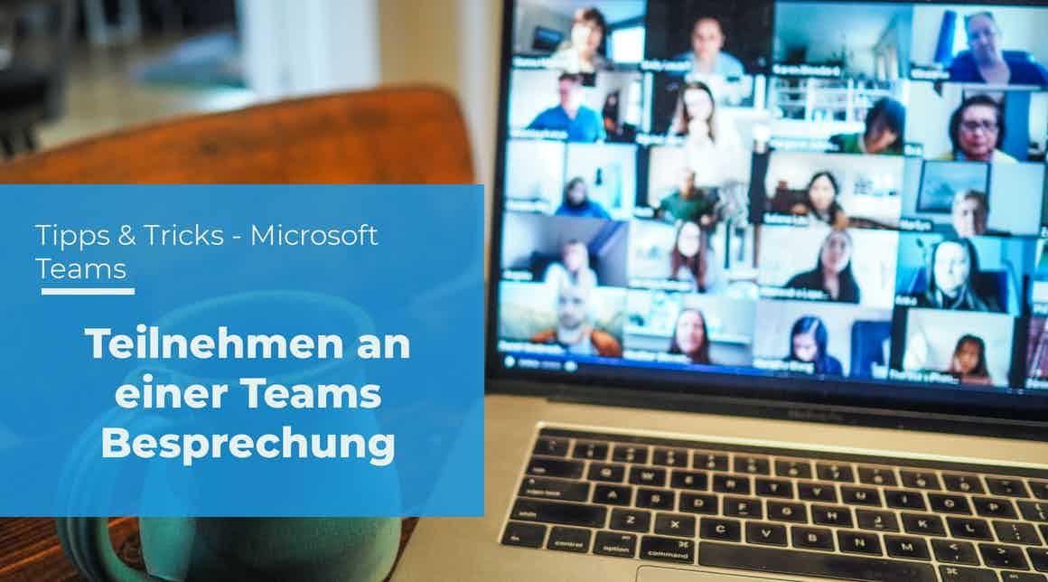 Tipps & Tricks – Teilnehmen an einer Teams Besprechung