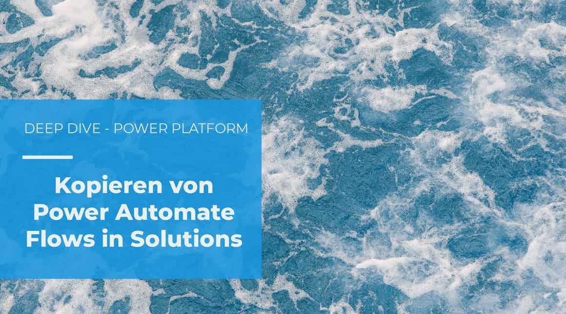 Klonen bzw. Kopieren von Power Automate Flows innerhalb von Solutions