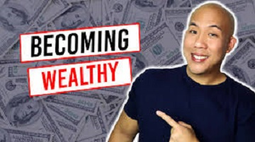 becoming wealthy or rich