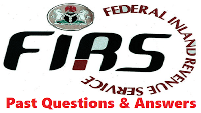 FIRS Past Questions And Answers for Job Recruitment
