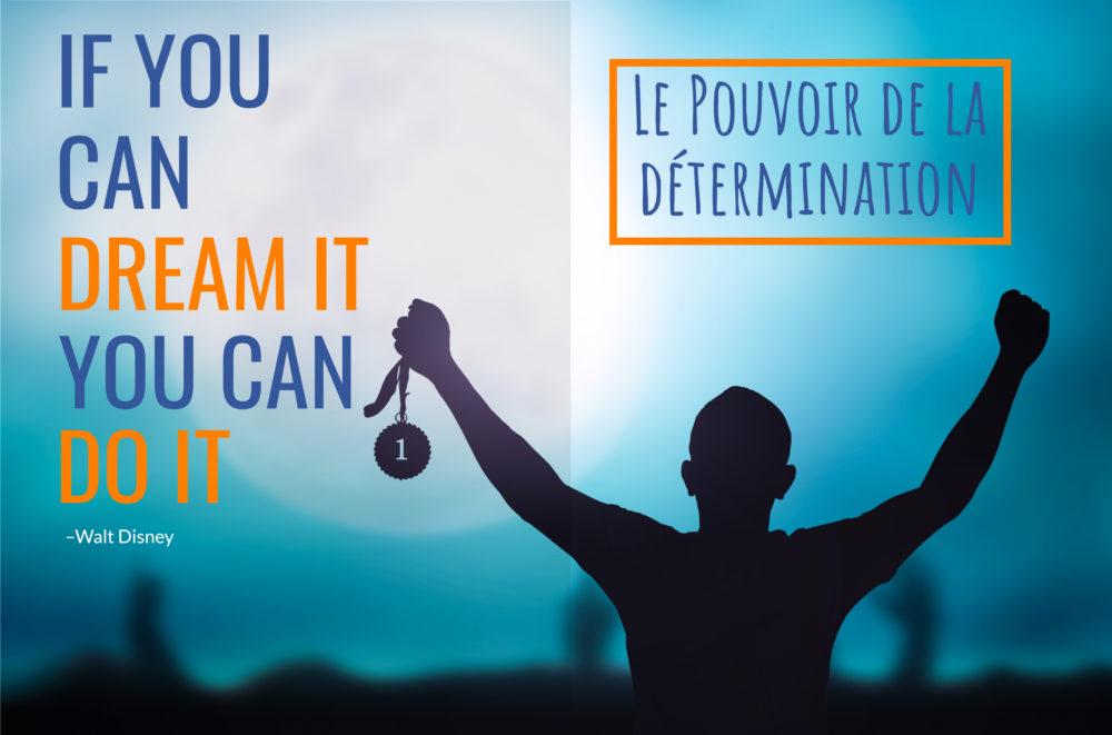 Le Pouvoir de la determination
