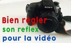 apprendrelavideo_bien_regler_reflex_pour_la_video
