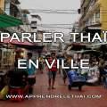 Parler Thaï en Ville