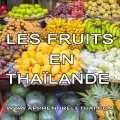 Les Fruits en Thaïlande