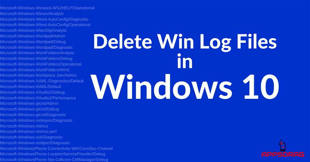 How to Delete Win Log Files in windows 10 - 2020