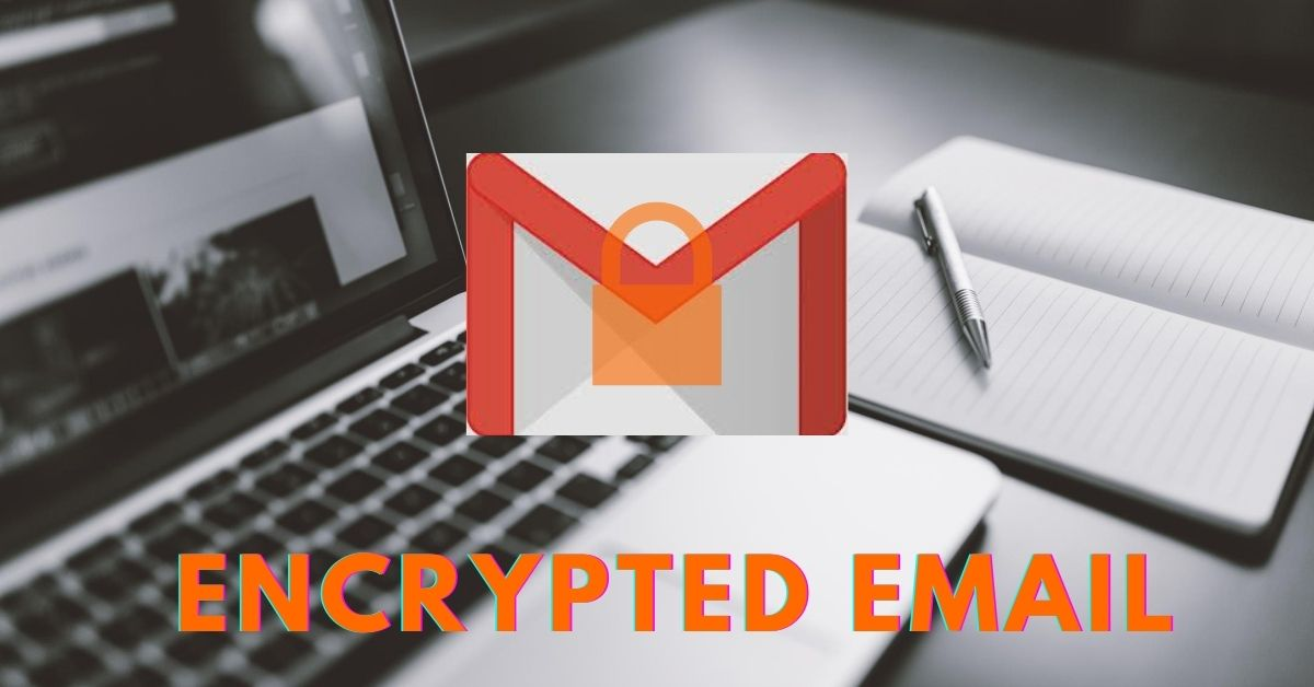 how to send encrypted email in gmail