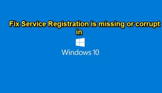 best-methods-to-fix-service-registration-is-missing-or-corrupt-in-windows