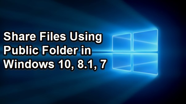 how-to-share-files-using-public-folder-on-windows-pc