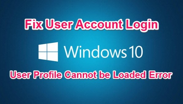fix user profile cannot be loaded login error on windows pc