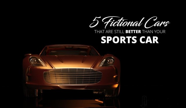 5 Fictional Cars That Are Still Better Than Your Sports Car