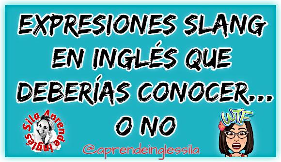 expresiones slang en inglés