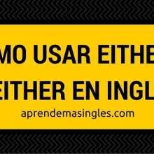 cómo usar either, neither y both en inglés