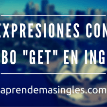expresiones con el verbo get
