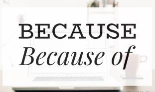 because o because of