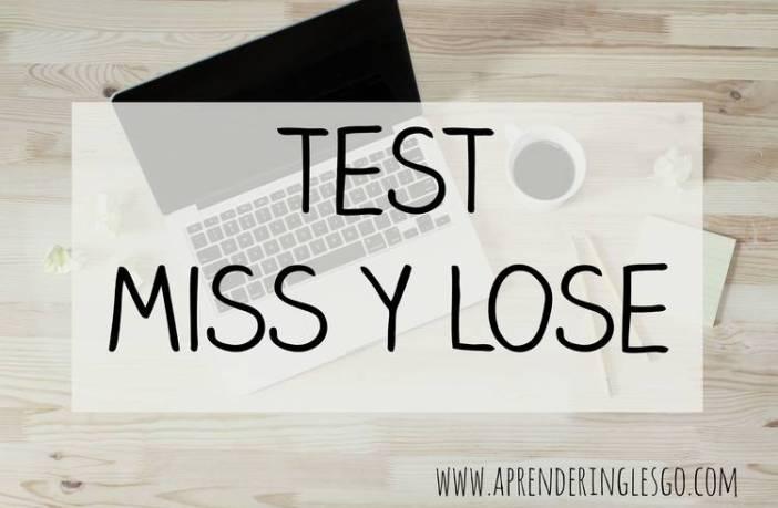 test miss y lose