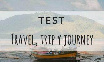 Test TRAVEL, TRIP y JOURNEY - Ejercicios para practicar