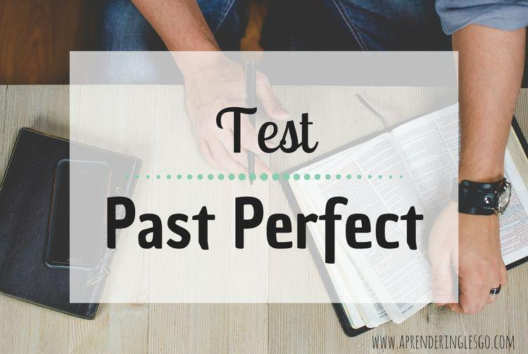 test past perfect - ejercicios para practicar