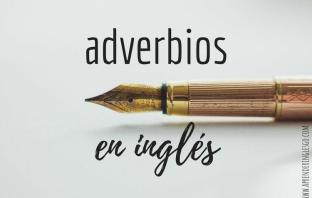 Adverbios en inglés - Lista de los más comunes