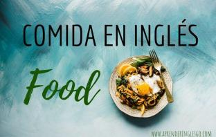 comida en inglés - food vocabulary