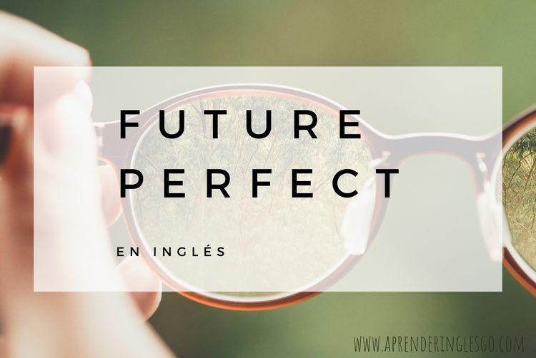 Future Perfect en inglés