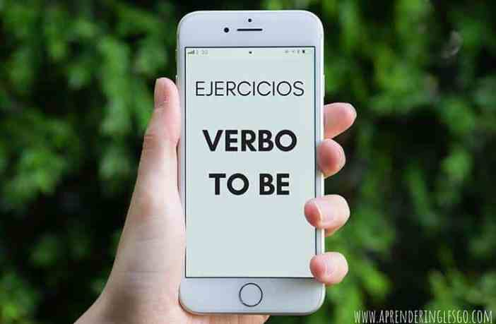 Ejercicios Verbo TO BE