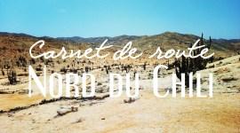 12 jours au Chili / Carnet de route, infos et adresses