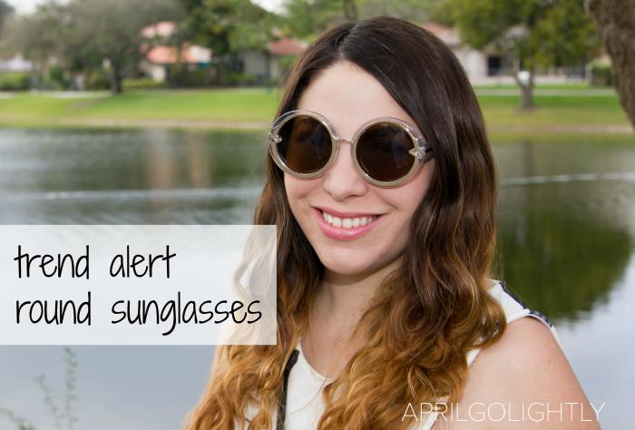 Trend Alert from Fashion Blogger April Golightly round sunglasses aprilgolightly.com choirs.com