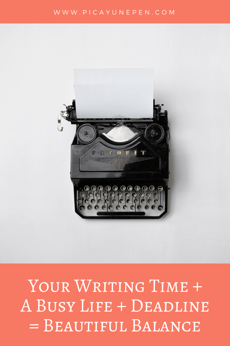 Your Writing Time + A Busy Life + Deadline = Beautiful Balance
