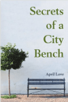 Secrets of a City Bench by April Love