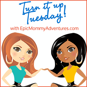 Link up with Turn it Up Tuesday {91}