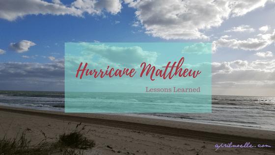 Lessons Learned from Hurricane Matthew | AprilNoelle.com