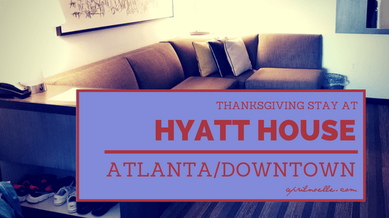 Thanksgiving Stay at Hyatt House Atlanta/Downtown | AprilNoelle.com