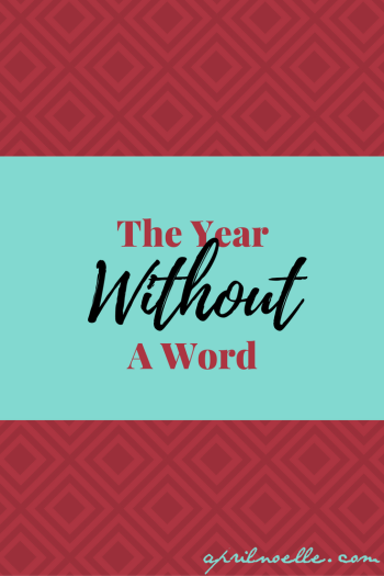 The Year Without A Word | AprilNoelle.com