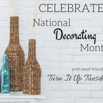 National Decorating Month with Turn it Up Tuesday!