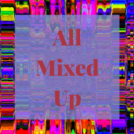 All Mixed Up | AprilNoelle.com