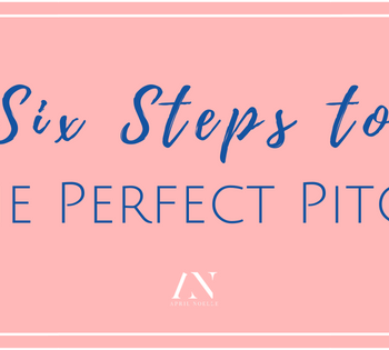 Six Steps to the Perfect Pitch | AprilNoelle.com