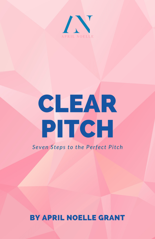 Clear Pitch | AprilNoelle.com