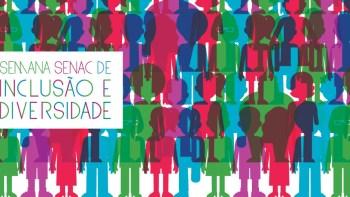 Semana Senac da Inclusão e Diversidade 2018
