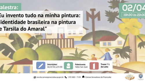 """Palestra """"Eu invento tudo na minha pintura: a identidade brasileira na pintura de Tarsila do Amaral"""""""