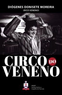 """O livro """"Circo do Veneno"""", de Diógenes Donisete Moreira."""